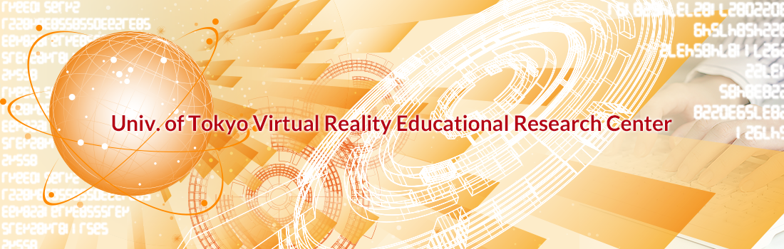 The University of Tokyo Virtual Reality Educational Research Center